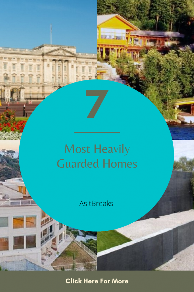 7 Most Heavily Guarded Homes