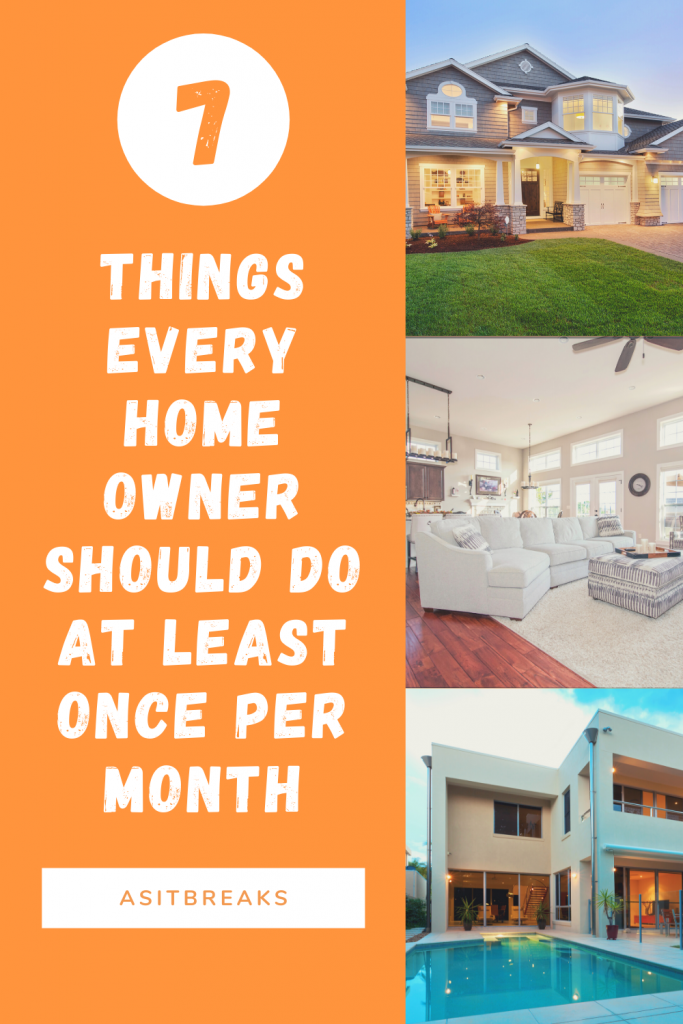7 Things Every Home Owner Should Do At Least Once Per Month